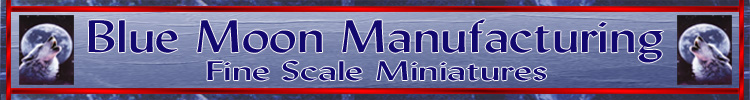Blue Moon Manufacturing Fine Scale Miniatures